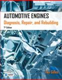 Automotive Engines : Diagnosis, Repair, Rebuilding, Gilles, Tim, 1285441745