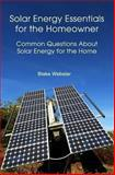 Solar Energy Essentials for the Homeowner, Blake Webster, 1478351748