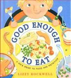 Good Enough to Eat, Lizzy Rockwell, 0064451747