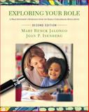 Exploring Your Role and Early Education Settings and Approaches DVD, Jalongo, Mary Renck R. and Isenberg, Joan Packer, 0132211742