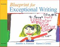 Blueprint for Exceptional Writing, Fontenot, Jennifer A. and Carney, Karen J., 0205571743
