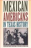 Mexican Americans in Texas History, , 0876111746