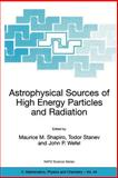 Astrophysical Sources of High Energy Particles and Radiation, Maurice M. Shapiro, 1402001746