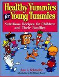 Healthy Yummies for Young Tummies, Ann Schrader, 1558531742