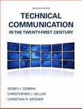 Technical Communication in the Twenty-First Century, Dobrin, Sidney I. and Weisser, Christian R., 0135031745