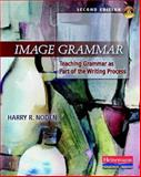Image Grammar : Teaching Grammar As Part of the Writing Process, Noden, Harry R., 0325041741