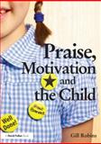 Praise, Motivation, and the Child, Robins, Gill, 041568174X
