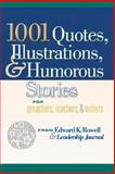 1001 Quotes, Illustrations, and Humorous Stories for Preachers, Teachers, and Writers, , 0801091748