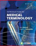 Introduction to Medical Terminology, Ehrlich, Ann and Schroeder, Carol L., 1133951740
