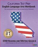 CALIFORNIA TEST PREP English Language Arts Workbook STAR Reading and Writing Grade 6, Test Master Press California Staff, 1463791747