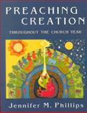 Preaching Creation, Jennifer M. Phillips, 1561011746