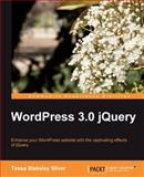 Wordpress 3. 0 JQuery : Enhance Your WordPress Website with the Captivating Effects of JQuery, Silver, Tessa Blakeley, 1849511748