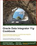 Oracle Data Integrator 11g Cookbook, C. Dupupet and D. Gray, 1849681740