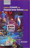 Lectures on Economic and Financial Sector Reforms in India, Reddy, Y. Venugopal, 0195661745