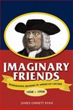 Imaginary Friends, James Emmett Ryan, 0299231747