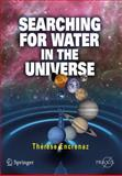 Searching for Water in the Universe, Encrenaz, Thérèse, 0387341749