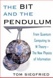 The Bit and the Pendulum, Tom Siegfried, 0471321745