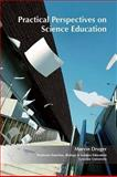 Practical Perspectives on Science Education, Druger, Marvin, 0891181741