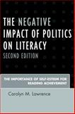 The Negative Impact of Politics on Literacy : The Importance of Self-Esteem for Reading Achievement, Lawrence, Carolyn M., 1475801742