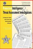 Protective Intelligence and Threat Assessment Investigations: a Guide for State and Local Law Enforcement Officials, Robert Fein and Bryan Vossekuil, 148204174X