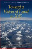 Toward a Vision of Land In 2015 : International Perspectives, , 1558441743
