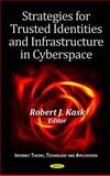Strategies for Trusted Identities and Infrastructure in Cyberspace, Kask, Robert J., 1614701741