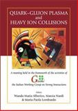 Quark-Gluon Plasma and Heavy Ion Collisions : Proceedings of a Meeting Held in the Framework of the Activities of GISELDA, the Italian Working Group on Strong Interactions, Meeting Quark Gluon Plasma and Heavy Ion Collisions, 9812381740