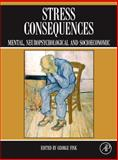 Stress Consequences : Mental, Neuropsychological and Socioeconomic, , 0123751748