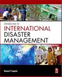 Introduction to International Disaster Management, Coppola, Damon P., 0123821746