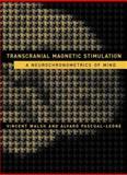 Transcranial Magnetic Stimulation : A Neurochronometrics of Mind, Walsh, Vincent and Pascual-Leone, Alvaro, 0262731746