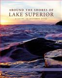 Around the Shores of Lake Superior 2nd Edition