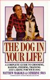 The Dog in Your Life, Matthew Margolis and Catherine Swan, 0394711742