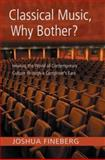 Classical Music, Why Bother?, Joshua Fineberg, 0415971748
