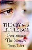 The Cry of A Little Boy, Tracy J. Sipp, 1413721745