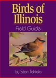 Birds of Illinois : Field Guide, Tekiela, Stan, 1885061749