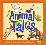 Animal Tales, The Editors of Chirp Magazine, 2895791740