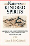 Nature's Kindred Spirits : Aldo Leopold, Joseph Wood Krutch, Edward Abbey, Annie Dillard, and Gary Snyder, McClintock, James, 0299141748