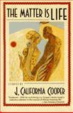 The Matter Is Life, J. California Cooper, 038541174X