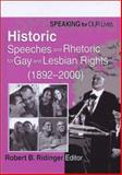 Speaking for Our Lives : Historic Speeches and Rhetoric for Gay and Lesbian Rights/1892-2000, Robert B Ridinger, 1560231742
