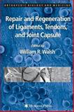 Repair and Regeneration of Ligaments, Tendon, and Joint Capsule 9781588291745
