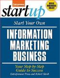 Start Your Own Information Marketing Business : Your Step-by-Step Guide to Success, Skrob, Robert and Entrepreneur Press Staff, 1599181746