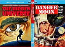 Danger Moon and the Hidden Universe, Frederik Pohl and Raplh Milne Farley, 1612871747