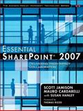 Essential SharePoint 2007 : Delivering High-Impact Collaboration, Jamison, Scott and Cardarelli, Mauro, 0321421744