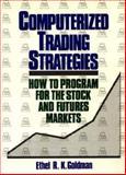Computerized Trading Strategies, Eban B. Goldman, 0471601748