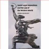 Soviet Legal Innovations and the Law of the Western World, Quigley, John, 0521881749