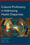 Cultural Proficiency in Addressing Health Disparities, Kosoko-Lasaki, Sade and Cook, Cynthia T., 076375174X