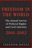 Freedom in the World 2001-2002 : The Annual Survey of Political Rights and Civil Liberties, , 0765801744