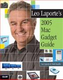 Leo Laporte's 2005 Mac Gadget Guide, Leo Laporte and Todd Stauffer, 0789731746