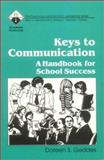Keys to Communication : A Handbook for School Success, Geddes, Doreen S., 080396174X