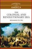 The Colonial Revolutionary Era : Beginnings To 1783, , 0816071748